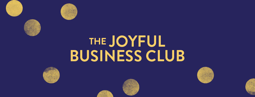 The Joyful Business Club